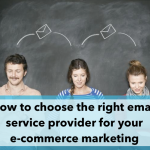 How to choose the right email service provider for your e-commerce marketing