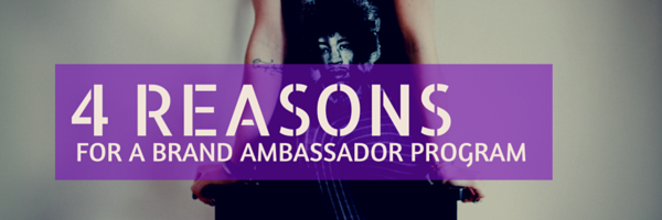 4 reasons for brand ambassador program