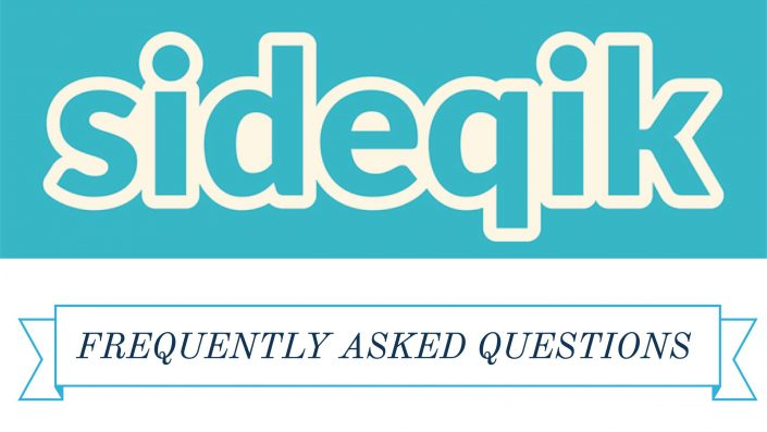 Sideqik Frequently Asked Questions
